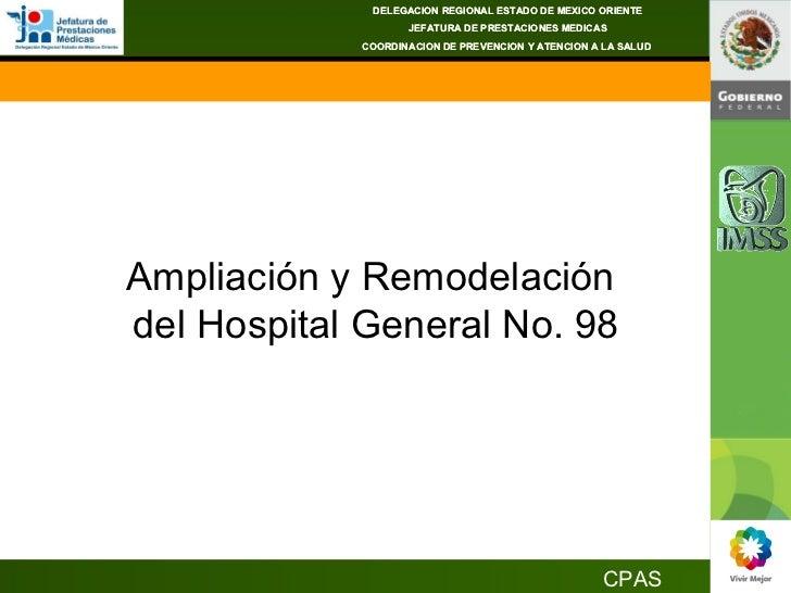 DELEGACION REGIONAL ESTADO DE MEXICO ORIENTE JEFATURA DE PRESTACIONES MEDICAS COORDINACION DE PREVENCION Y ATENCION A LA S...