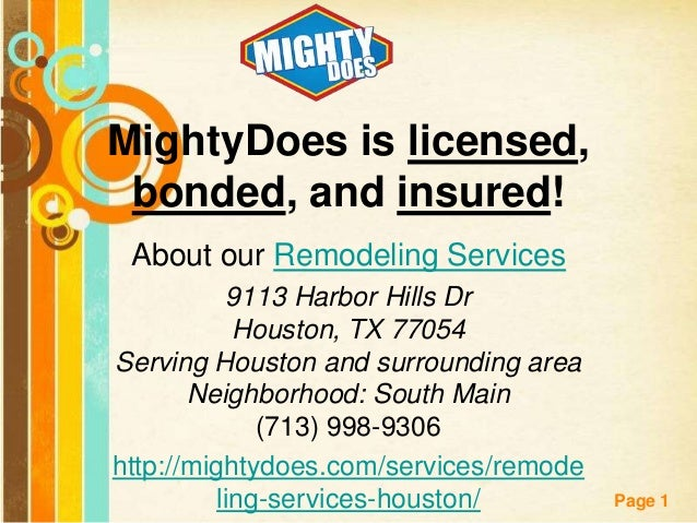 MightyDoes is licensed, bonded, and insured! About our Remodeling Services 9113 Harbor Hills Dr Houston, TX 77054 Serving ...