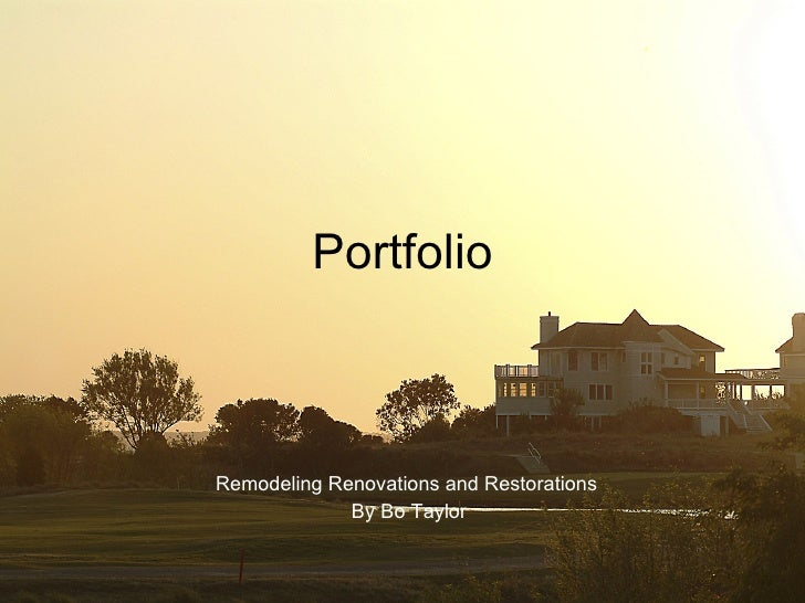 Portfolio Remodeling Renovations and Restorations  By Bo Taylor