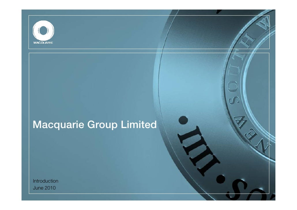 Macquarie Group Limited     Introduction June 2010