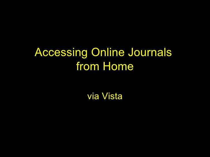 Accessing Online Journals  from Home via Vista