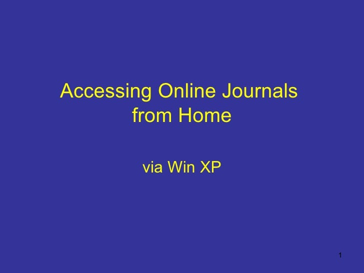 Accessing Online Journals  from Home via Win XP