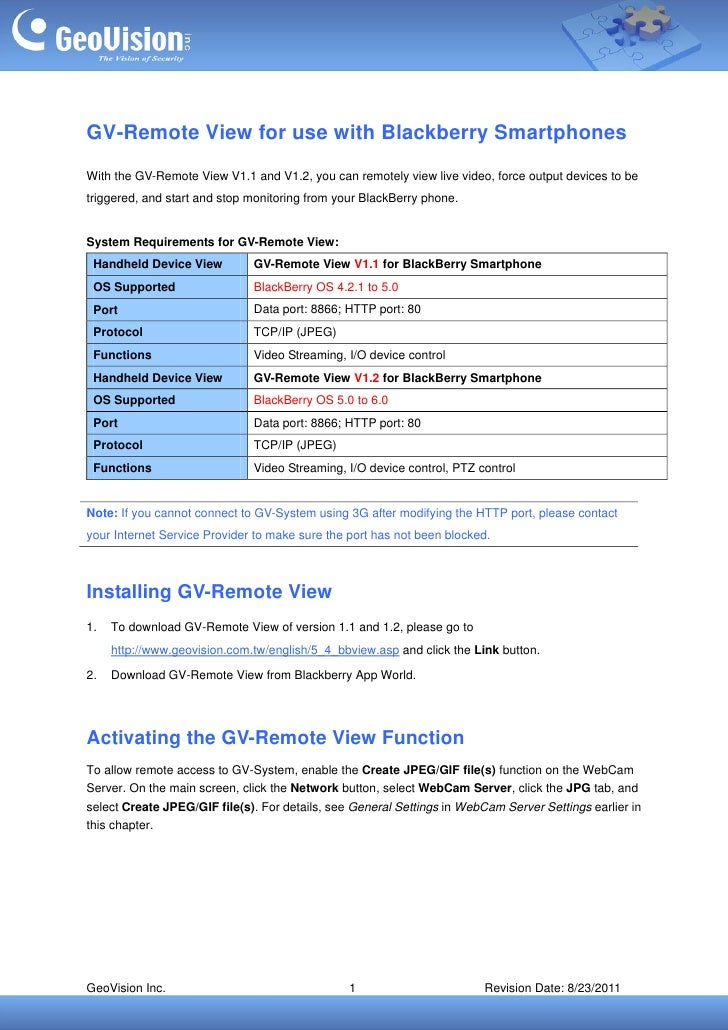 GV-Remote View for use with Blackberry SmartphonesWith the GV-Remote View V1.1 and V1.2, you can remotely view live video,...