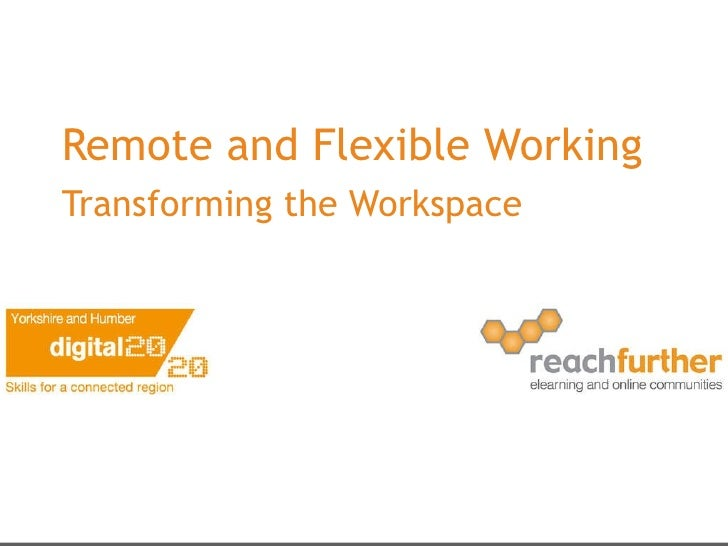 Remote and Flexible Working Transforming the Workspace