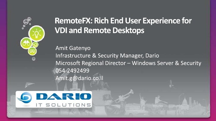 RemoteFX - Rich End User Experience for VDI and Remote Desktops