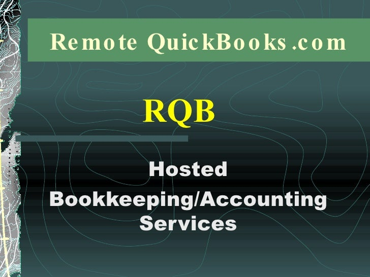 Remote QuickBooks.com Hosted Bookkeeping/Accounting Services RQB