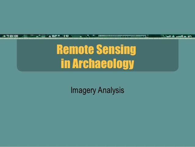 Remote Sensing in Archaeology  Imagery Analysis