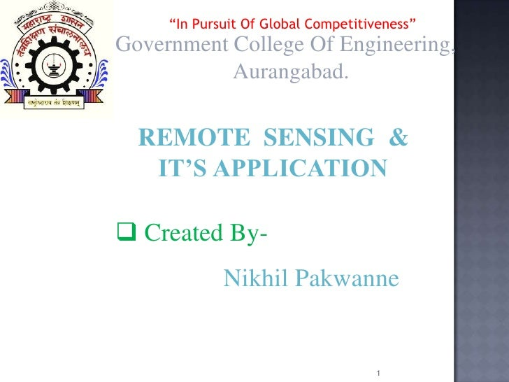"""In Pursuit Of Global Competitiveness""Government College Of Engineering,           Aurangabad.  REMOTE SENSING &   IT'S AP..."