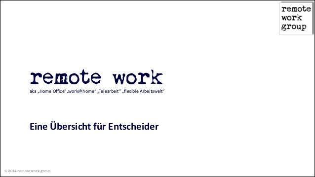 """!  remote work aka """"Home Office""""""""work@home"""" """"Telearbeit"""" """"flexible Arbeitswelt""""  ! ! !  Eine Übersicht für Entsch..."""