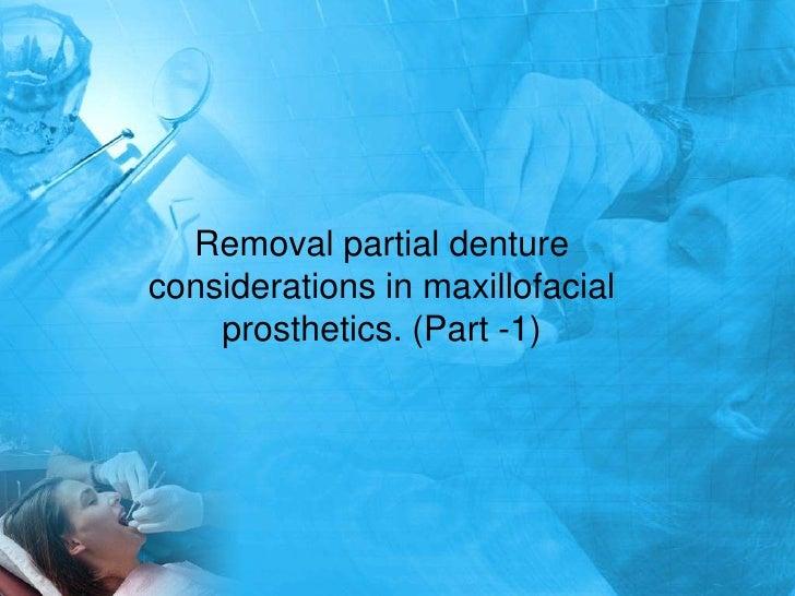 Removal partial denture considerations in maxillofacial prosthetics. (Part -1)<br />