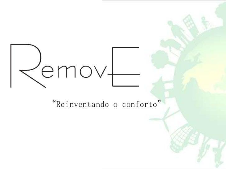 """""""Reinventando o conforto"""""""