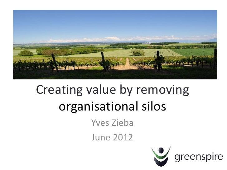 Removing silos