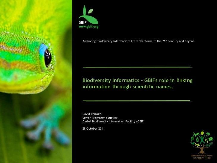 Anchoring Biodiversity Information: From Sherborne to the 21 st  century and beyond Biodiversity Informatics – GBIFs role ...