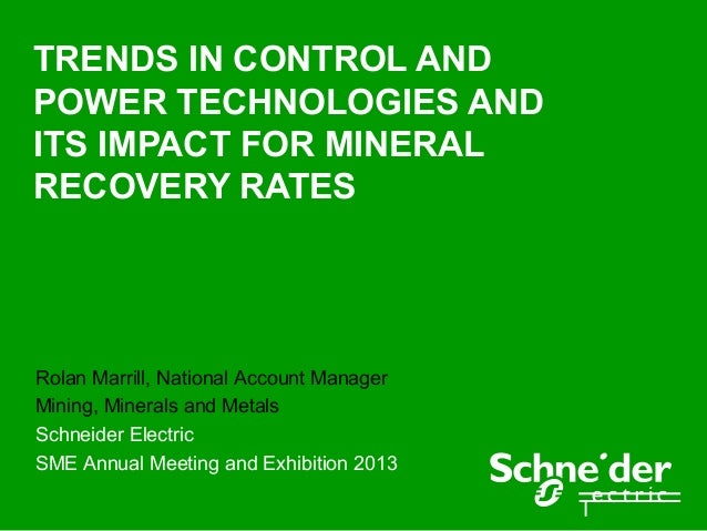Trends in Control and Power Technologies and Its Impact for Mineral Recovery Rates