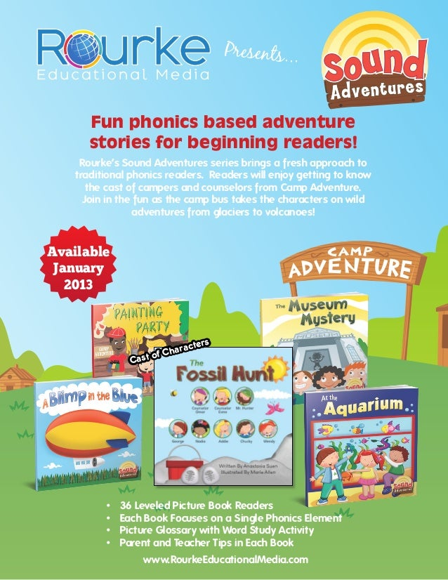 Presents...       Fun phonics based adventure       stories for beginning readers!     Rourke's Sound Adventures series br...