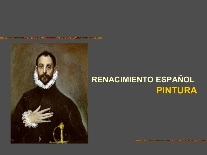 RENACIMIENTO ESPAÑOL            PINTURA