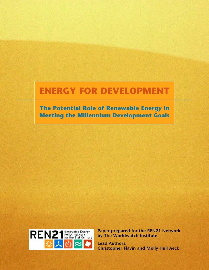 ENERGY FOR DEVELOPMENTThe Potential Role of Renewable Energy inMeeting the Millennium Development Goals                  P...