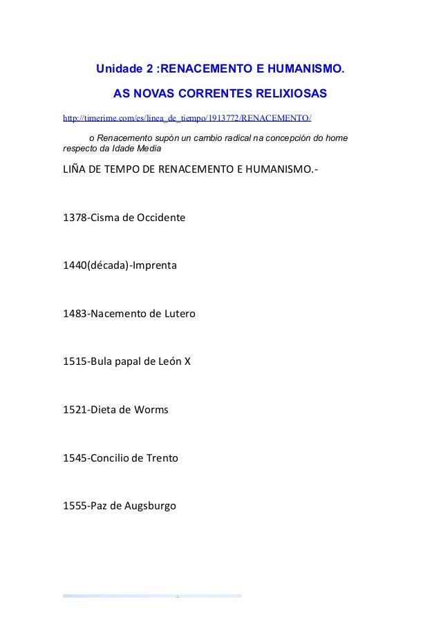 Unidade 2 :RENACEMENTO E HUMANISMO.            AS NOVAS CORRENTES RELIXIOSAShttp://timerime.com/es/linea_de_tiempo/1913772...
