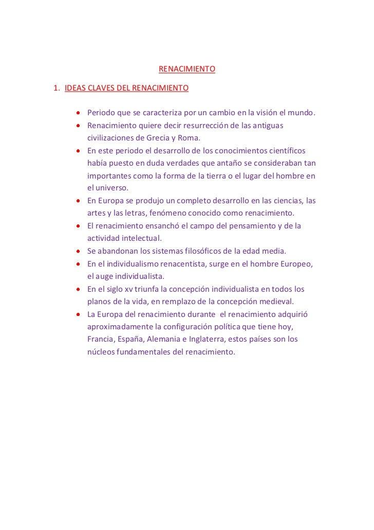 RENACIMIENTO1. IDEAS CLAVES DEL RENACIMIENTO        Periodo que se caracteriza por un cambio en la visión el mundo.       ...