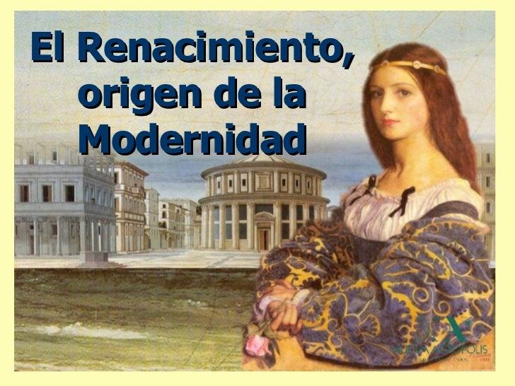 El Renacimiento, origen de la Modernidad