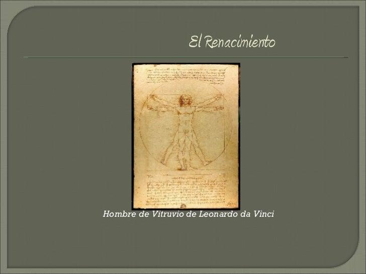 <ul><li>  Hombre de Vitruvio de Leonardo da Vinci </li></ul>