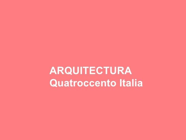 ARQUITECTURA Quatroccento Italia