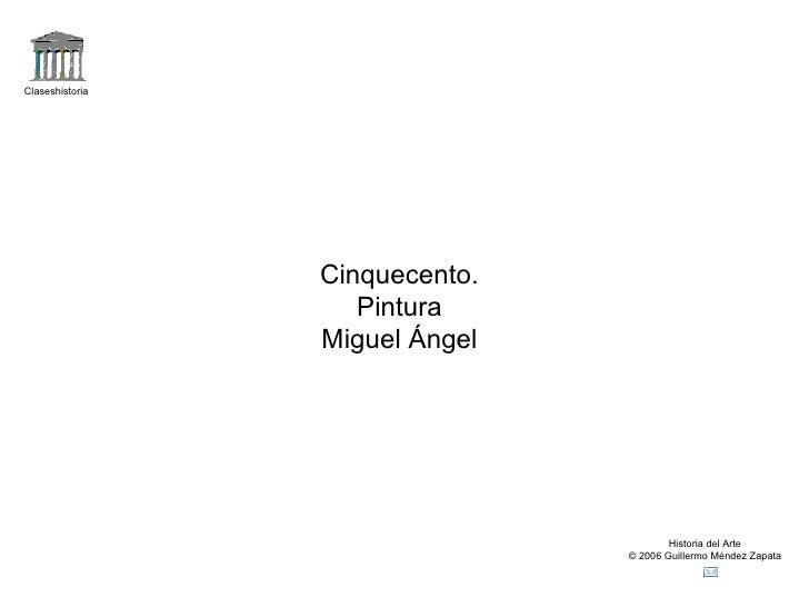 Claseshistoria                 Cinquecento.                    Pintura                 Miguel Ángel                       ...