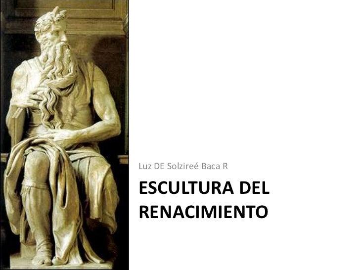 Luz DE Solzireé Baca RESCULTURA DELRENACIMIENTO