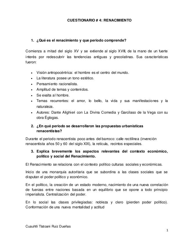 CUESTIONARIO # 4: RENACIMIENTO Cuauhtli Tlatoani Ruiz Dueñas 1 1. ¿Qué es el renacimiento y que periodo comprende? Comienz...
