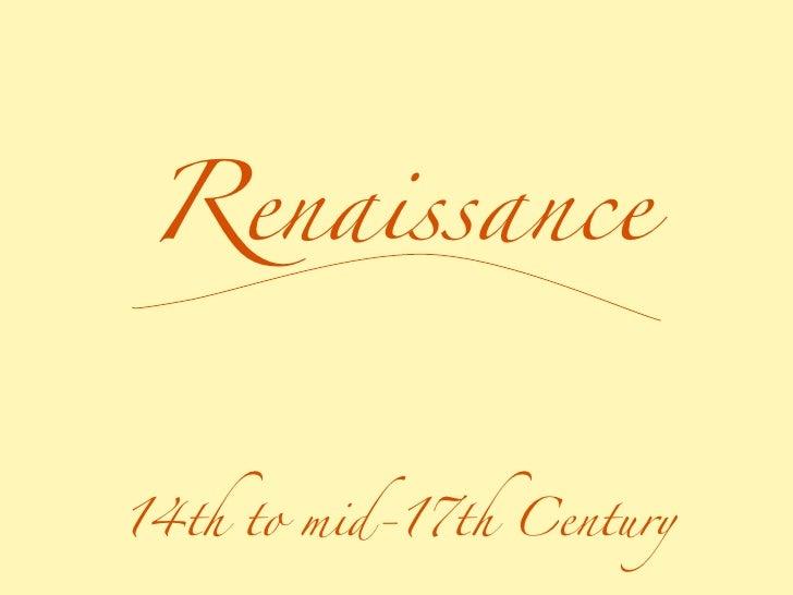 Renaissance 14th to mid-17th Century