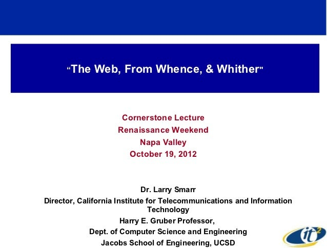 """""""The   Web, From Whence, & Whither""""                     Cornerstone Lecture                    Renaissance Weekend        ..."""
