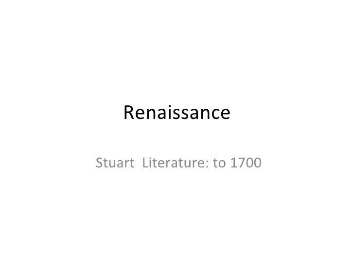 Renaissance Stuart  Literature: to 1700