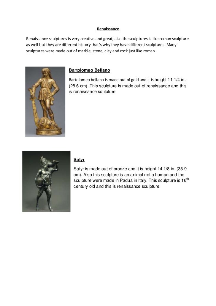 Renaissance<br />Renaissance sculptures is very creative and great, also the sculptures is like roman sculpture as well bu...