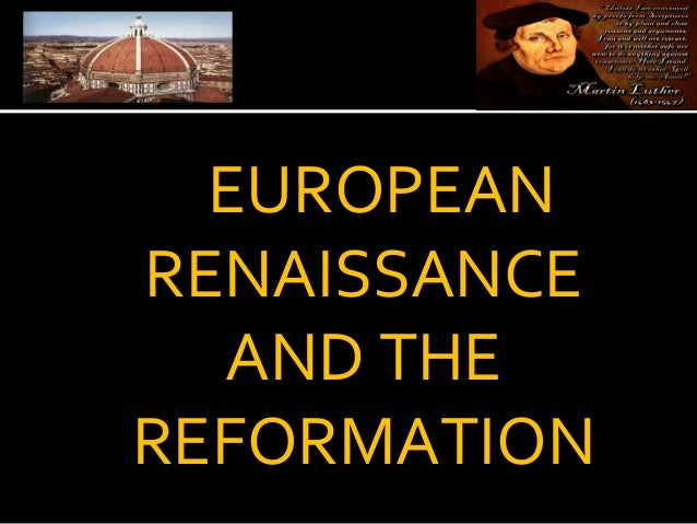 EUROPEAN RENAISSANCE AND THE REFORMATION