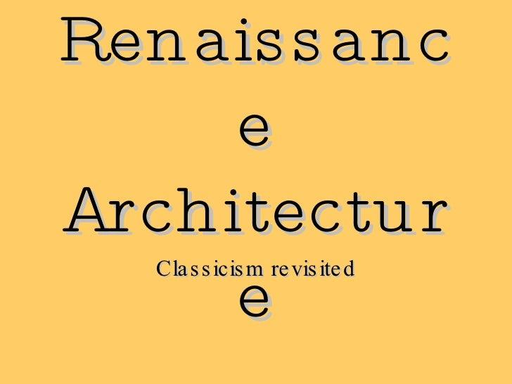 Renaissance Architecture Classicism revisited