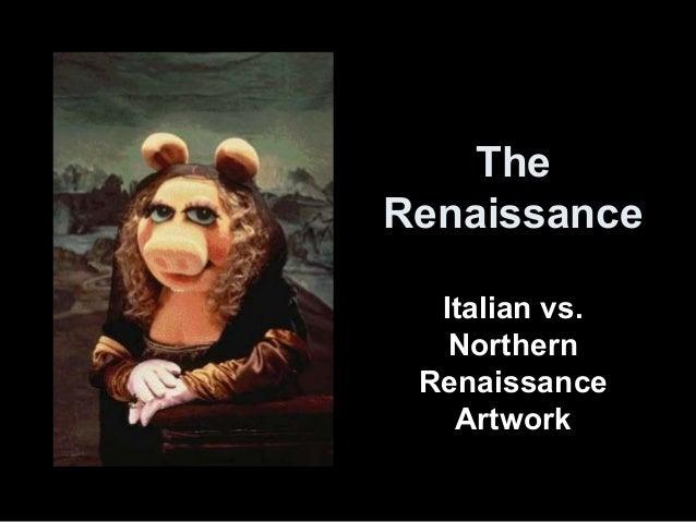 The Renaissance Italian vs. Northern Renaissance Artwork
