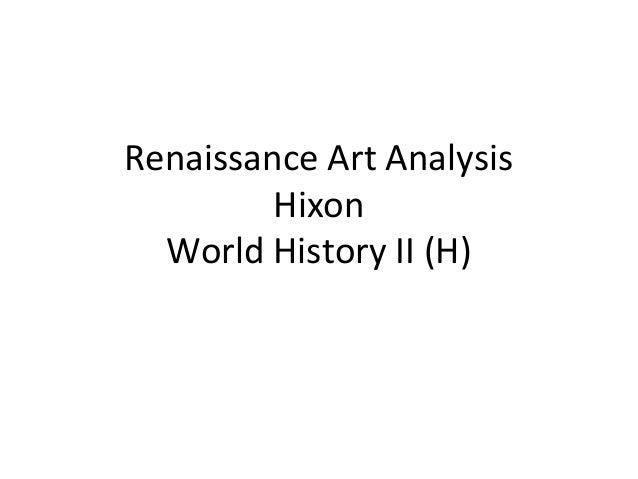 Renaissance Art Analysis Hixon World History II (H)