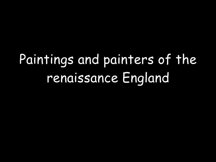 Paintings and painters of the renaissance England