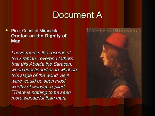 oration on the dignity of man essay Writers of the the renaissance notes by dr honora m finkelstein 1 - giovanni pico della mirandola - oration on the dignity of man although christian in structure, this oration might be.