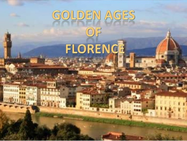 Golden ages of Florence