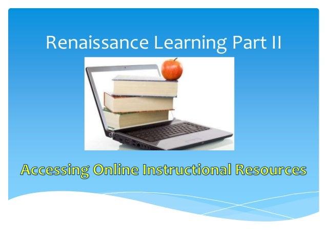 Renaissance Learning Part II