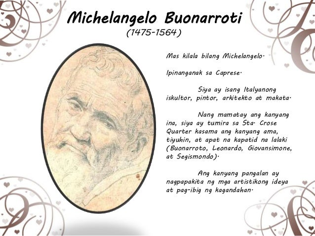 sino ang ama ni michelangelo buonarroti Who was michelangelo painter, sculptor, architect and poet michelangelo di  lodovico buonarroti simoni (march 6, 1475 to february 18,.