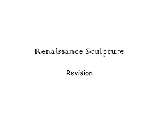 Renaissance Sculpture Revision