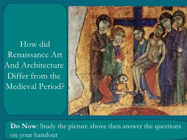 medieval vs renaissance art In the late middle ages & early renaissance  to find writings by medieval or renaissance authors and artists, look up their name as an  italian renaissance art.
