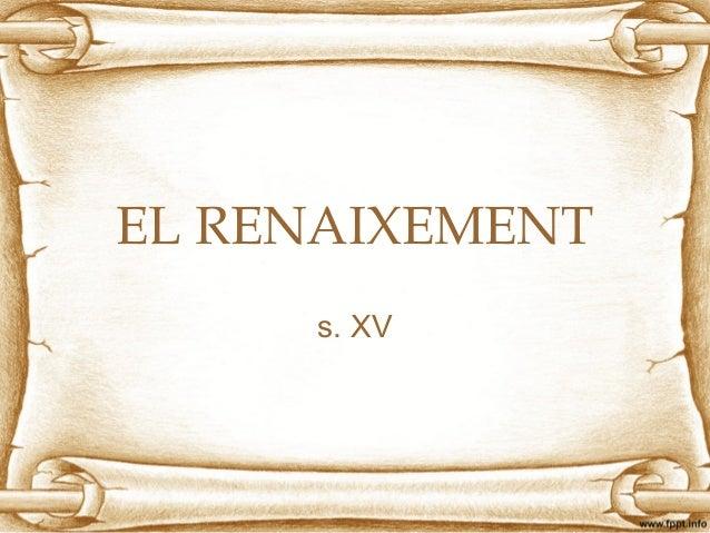 EL RENAIXEMENT s. XV