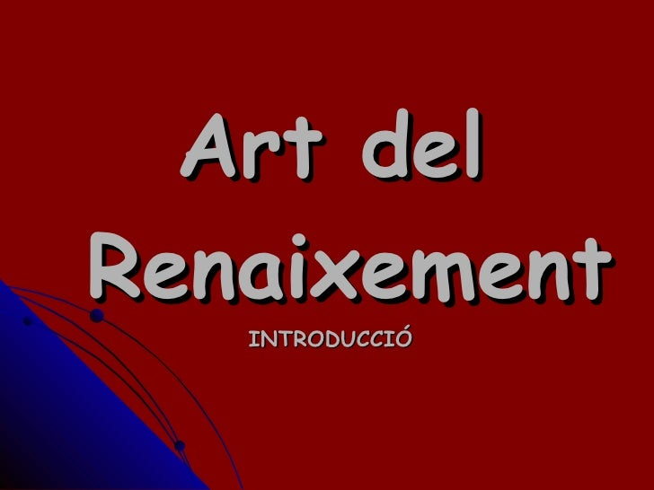 Art del  Renaixement INTRODUCCIÓ