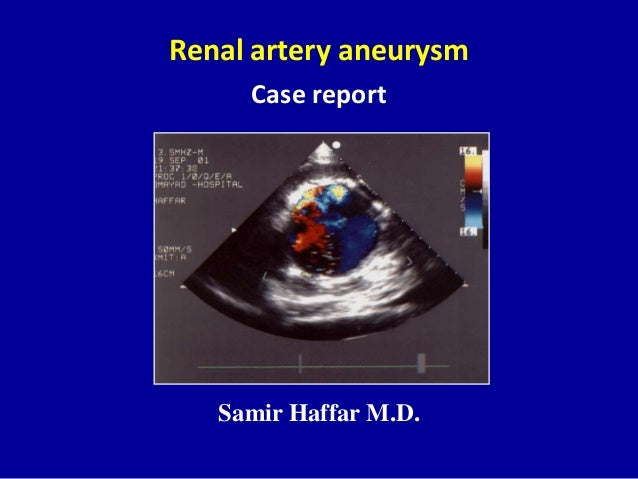 Samir Haffar M.D. Renal artery aneurysm Case report
