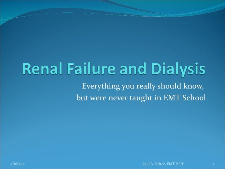 Everything you really should know,  but were never taught in EMT School Paul A. Peirce, EMT-B I/C 1/16/2011
