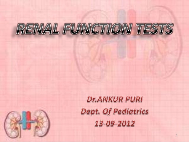 Renal Function Tests by Dr.Ankur Puri