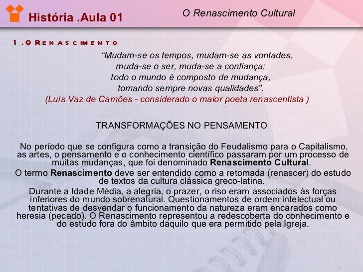 História .Aula 01   1. O Renascimento TRANSFORMAÇÕES NO PENSAMENTO      No período que se configura como a transição do...